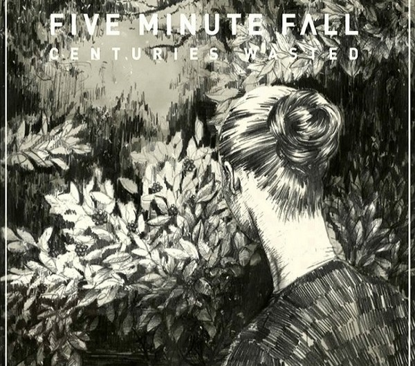 Five Minute Fall - Centuries Wasted
