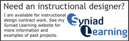 Need an instructional designer? Visit my Syniad Learning website to hire me.