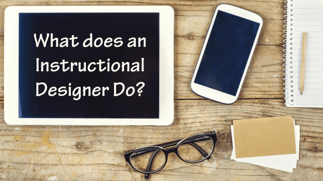 What does an instructional designer do?