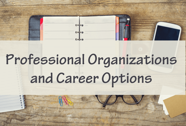 Professional Organizations and Career Options