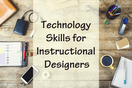 Technology Skills for Instructional designers