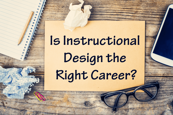 Is Instructional Design The Right Career Experiencing Elearning