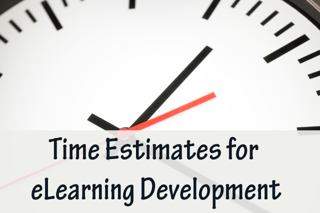 Time Estimates for eLearning Development