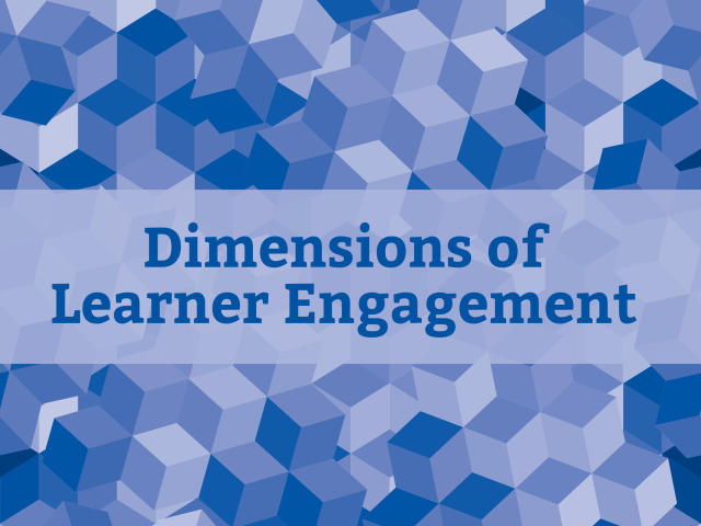 Dimensions of Learner Engagement