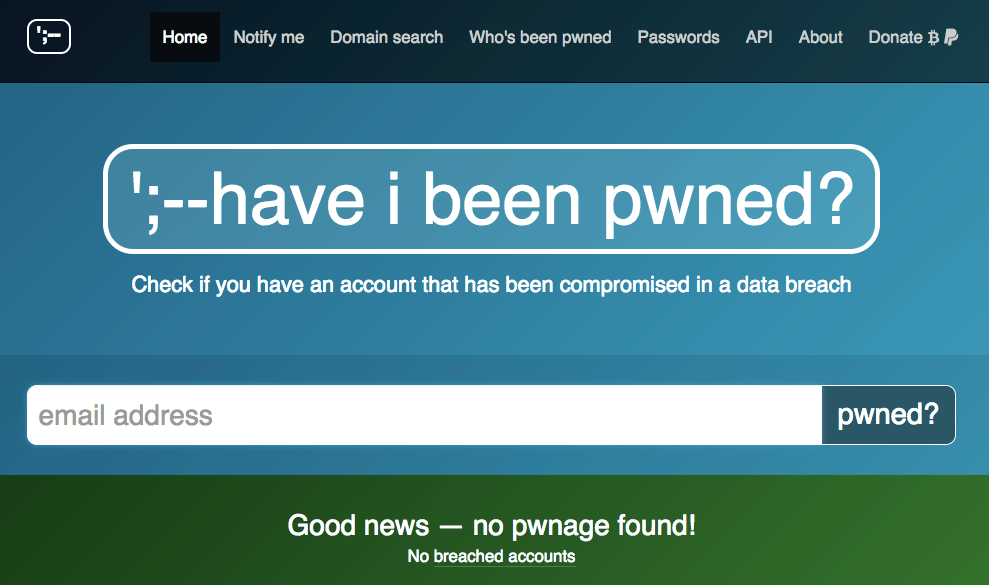 Have I Been Pwned? Check whether your password has been stolen