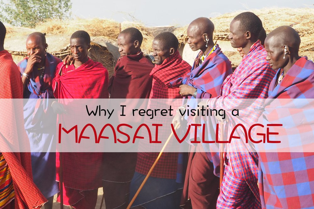 Why I regret visiting a Maasai Village in Tanzania | Chronic