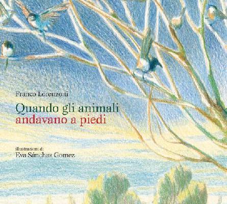 """""""Quando gli animali andavano a piedi"""": le fiabe che non hanno mai confini"""