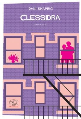 """""""Clessidra"""", Edizioni Clichy di Dani Shapiro: il memoir da cui non ti vuoi separare"""