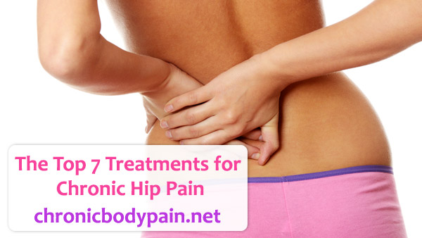 The Top 7 Treatments for Chronic Hip Pain