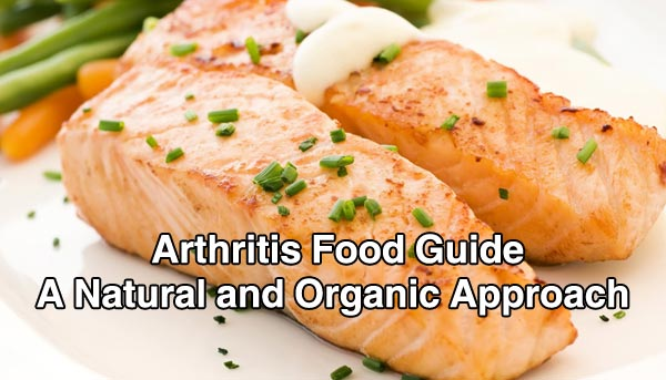 Arthritis Food Guide – A Natural and Organic Approach