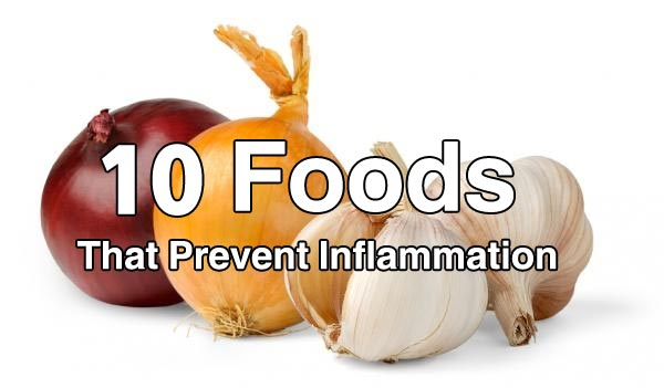 10 Foods That Prevent Inflammation