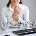 8 Helpful Healthy Ways To Prevent Carpal Tunnel
