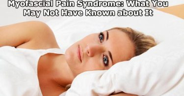 Myofascial Pain Syndrome What You May Not Have Known about It