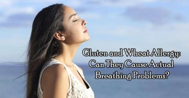 Gluten and Wheat Allergy: Can They Cause Actual Breathing Problems