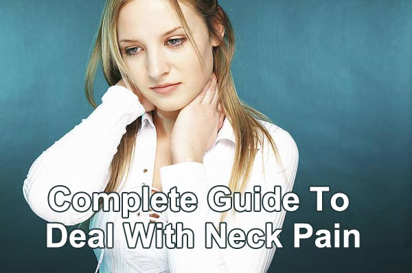 Complete Guide To Deal With Neck Pain