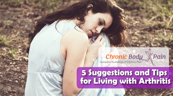 5 Suggestions and Tips for Living with Arthritis