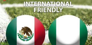Super Eagles of Nigeria vs Mexico will be live on DStv and GOtv