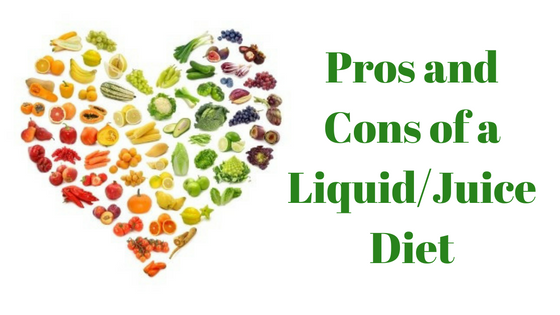Liquid/Juice Diet: Pros and Cons