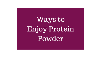 Ways to Enjoy Protein Powder