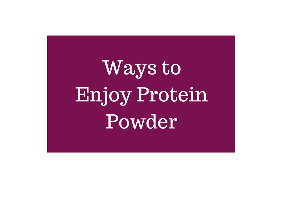 Ways to Enjoy Protein Powder