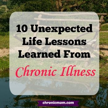 10 unexpected life lessons learned from chronic illness