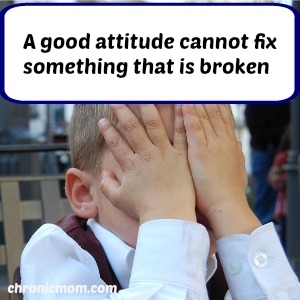 A good attitude cannot fix something that is broken
