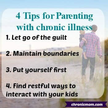 4 tips for parenting with chronic illness