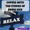 coping with the stress of being sick