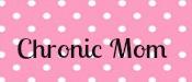 chronic mom
