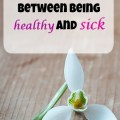 the difference between healthy and sick