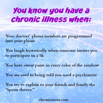 You know you have a chronic illness when: