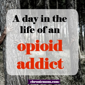 a day in the life of an opioid addict