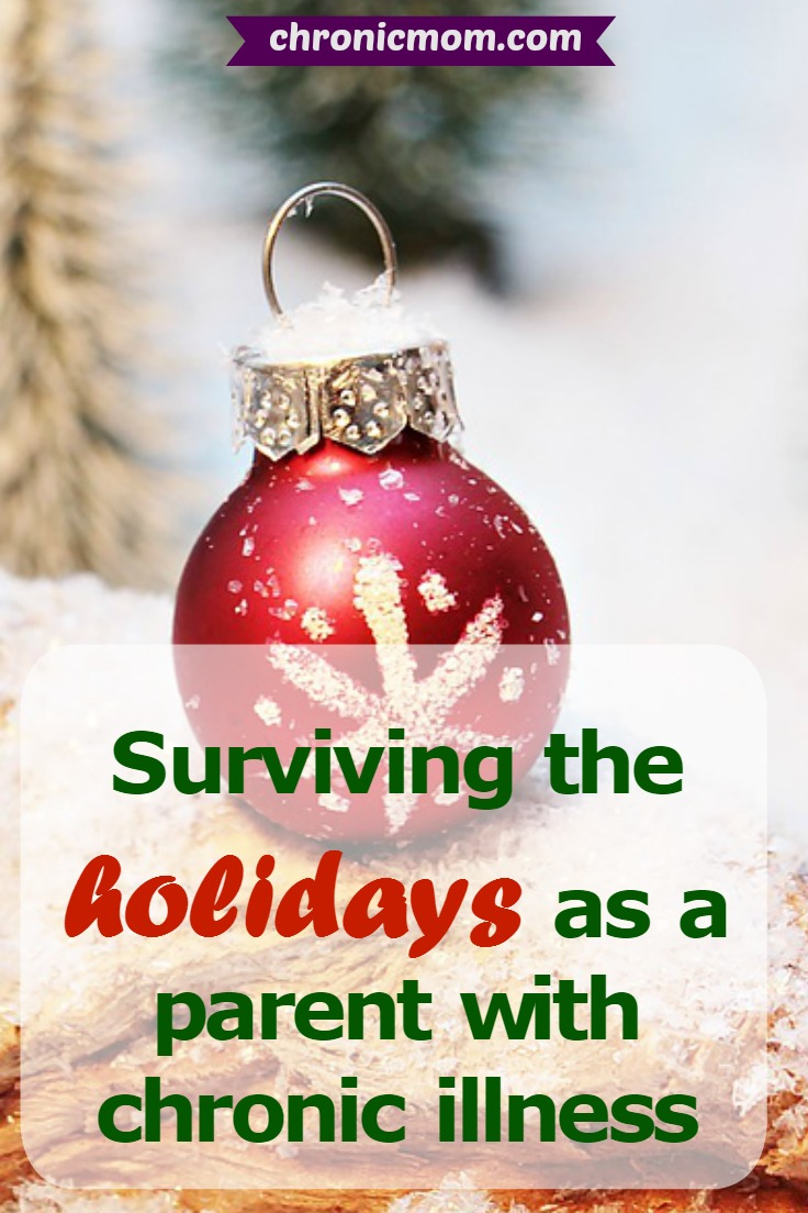 surviving the holidays as a parent with chronic illness