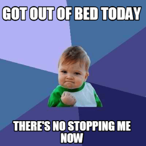 got out of bed
