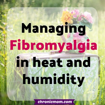 Managing Fibromyalgia in Heat and Humidity