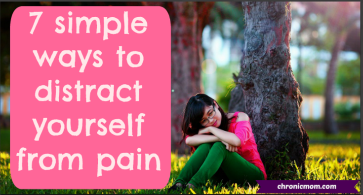 7 simple ways to distract yourself from pain