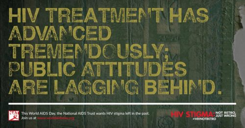 yellow text on grey-brown background that says 'HIV treatment has advanced tremendously; public attitudes are lagging behind' from the National AIDS Trust from the UK