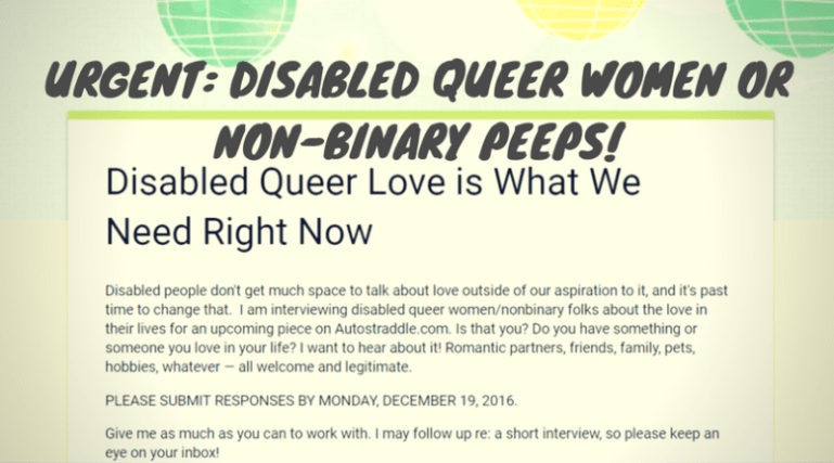 Urgent: Disabled Queer Women or Non-Binary Peeps!