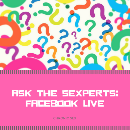 "colorful question marks against a white background over a pink text box with white text ""Ask the Sexperts: Facebook Live"" and grey text ""chronic sex"""