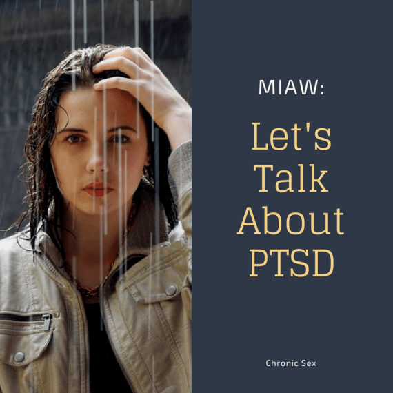 "on left, photo of a woman with long hair and a beige jacket standing in the rain and moving her dark hair out of her face with her left hand; on right, a grey text post with white text ""MIAW:"" yellow text ""Let's Talk About PTSD"" and white text ""Chronic Sex"""