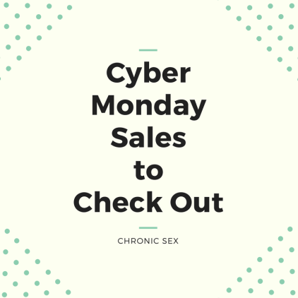 "cream background with black text ""Cyber Monday Sales to Check Out"" and ""Chronic Sex"""