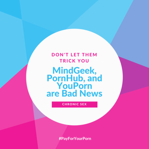 "blue, pink, and purple colors intersect in the background with a white circle; various colors of text: ""Don't Let Them Trick You MindGeek, PornHub, and YouPorn are Bad News Chronic Sex #PayForYourPorn """