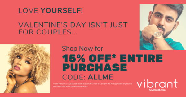a photo of a man and woman with text; 'Love yourself! Valentine's Day isn't just for couples... shop now for 15% off entire purchase   Code: ALLME