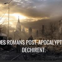 Top 5 des romans post-apocalyptiques qui déchirent