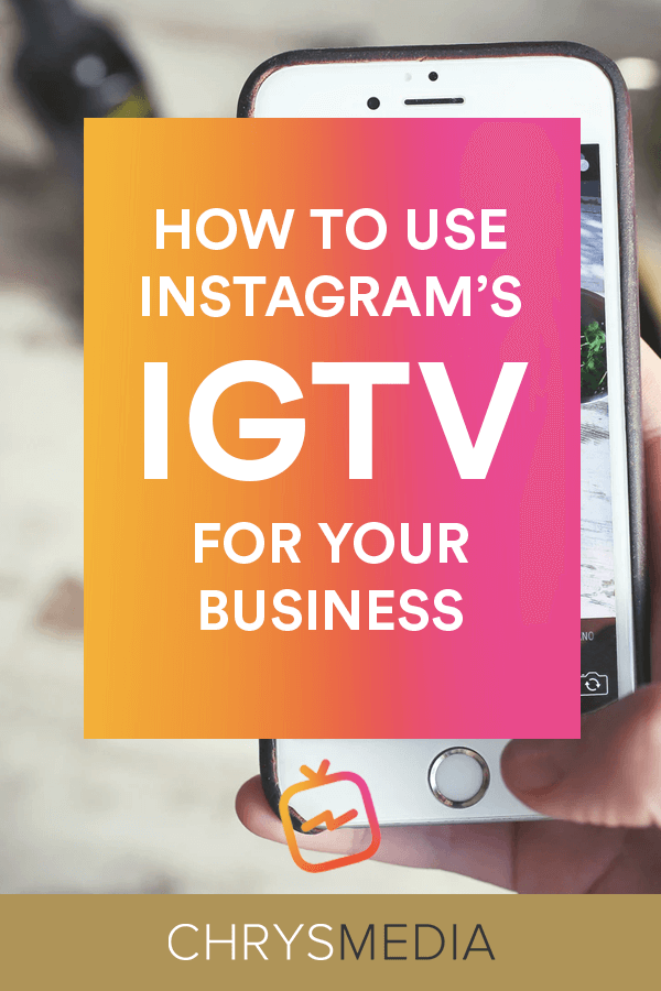 How To Use Instagram's IGTV For Business Pin 1