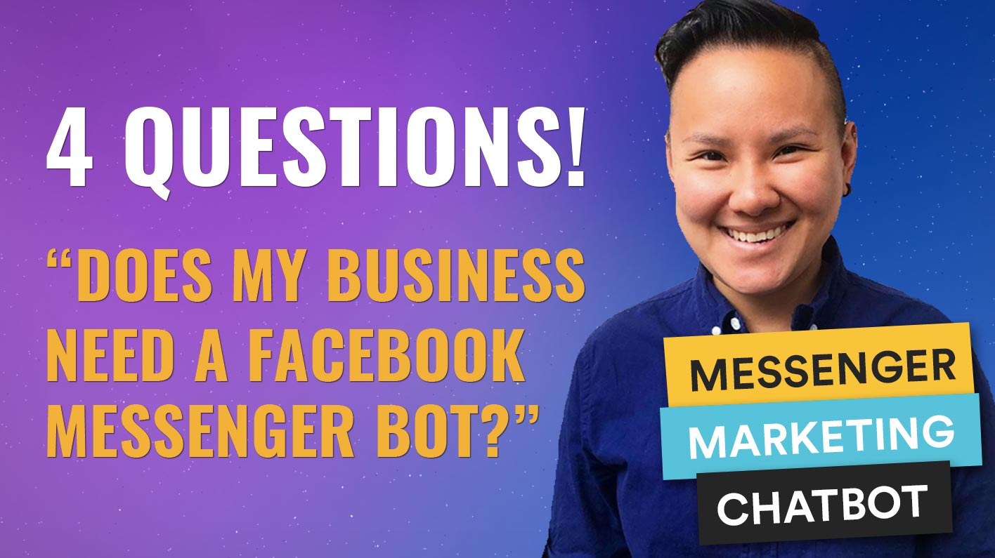 4 QUESTIONS TO ASK - Does My Business Need A Facebook Messenger Bot