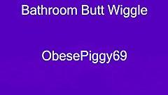 Bathroom Butt Wiggles
