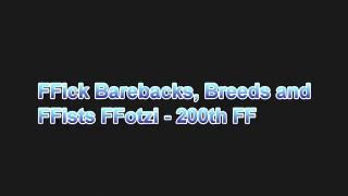 FFick Barebacks, Breeds and FFists FFotzi – 200th FF