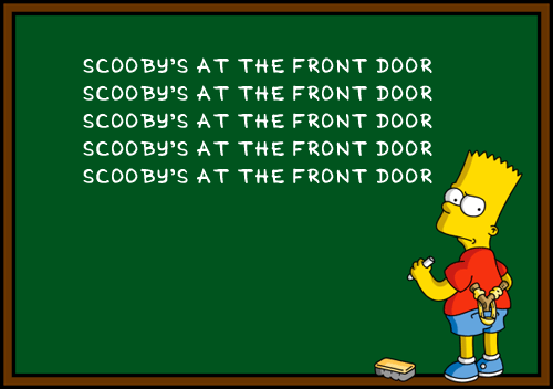 Scooby's at the Front Door, on Bart Simpson's chalkboard