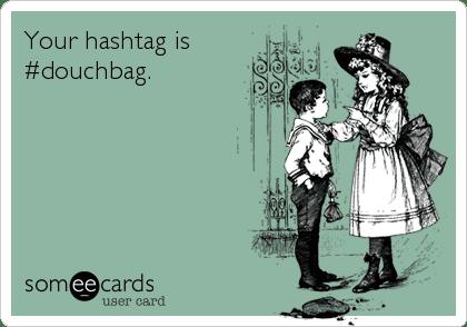 hashtagdouche